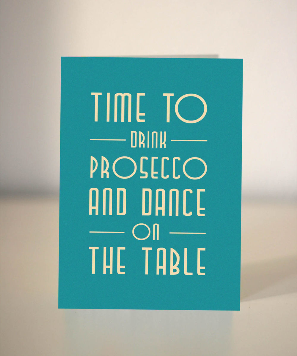 Time To Drink Prosecco And Dance On The Table 21st