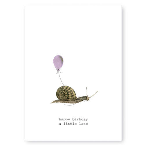 Happy Birthday A Little Late Snail Greeting Card Anas