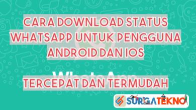 Photo of Cara Download Status WhatsApp Termudah dan Tercepat