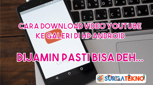 Cara Download Video YouTube ke Galeri di Android