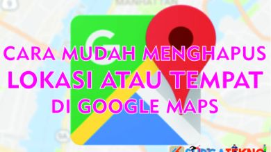 Photo of Cara Menghapus Lokasi atau Tempat di Google Maps