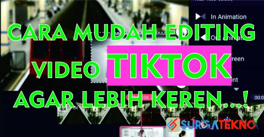 cara edit video tiktok agar lebih keren