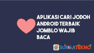 Photo of 20 Aplikasi Cari Jodoh Android Terbaik