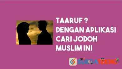 Photo of Mau Ta'aruf, Pakai 10 Aplikasi Cari Jodoh Muslim!