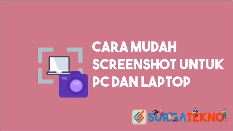 Cara Screenshot PC dan Laptop