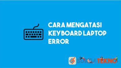 Photo of Cara Mengatasi Keyboard Laptop Tidak Berfungsi