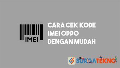 Photo of Cara Cek IMEI Oppo 100% Akurat