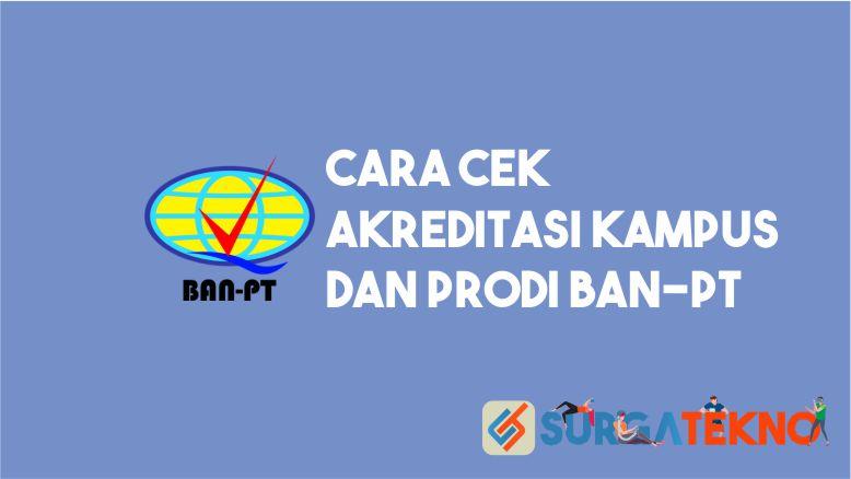 Cara Cek Akreditasi Kampus dan Prodi BAN-PT