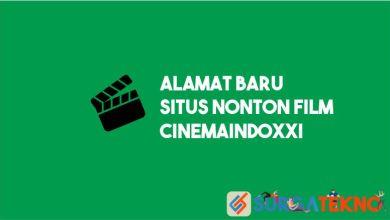 Photo of Alamat Baru Situs Nonton Film Gratis CinemaIndoXXI