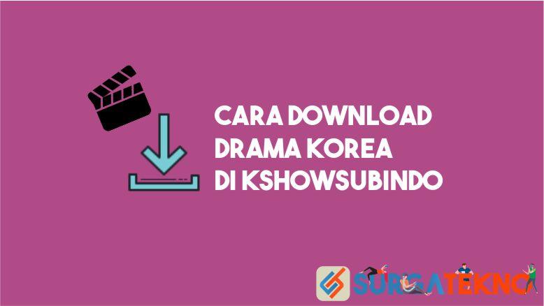Cara Download Drama Korea Kshowsubindo