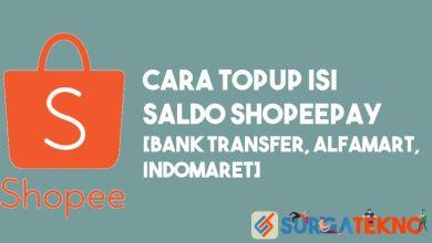 Photo of Cara Isi Saldo ShopeePay (Berbagai Macam Metode Pembayaran)