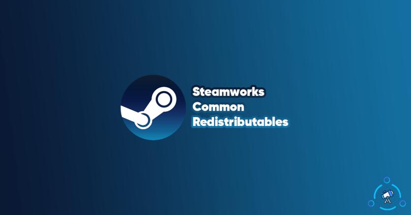 Steamworks Common Redistributables