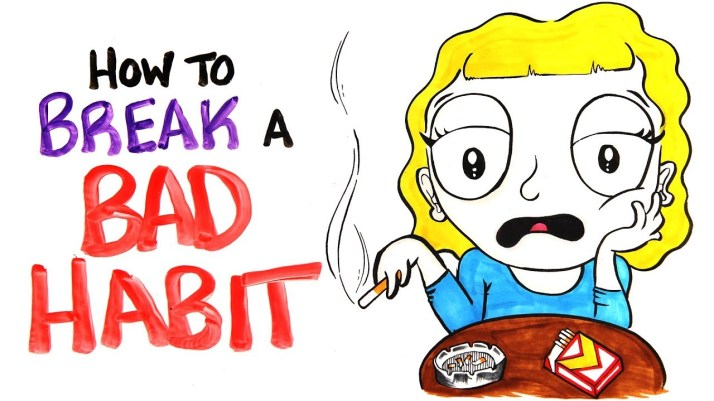 Get Rid of Bad Habits
