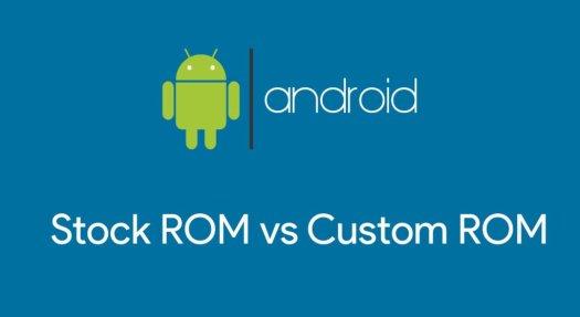 Stock/Custom ROM Difference