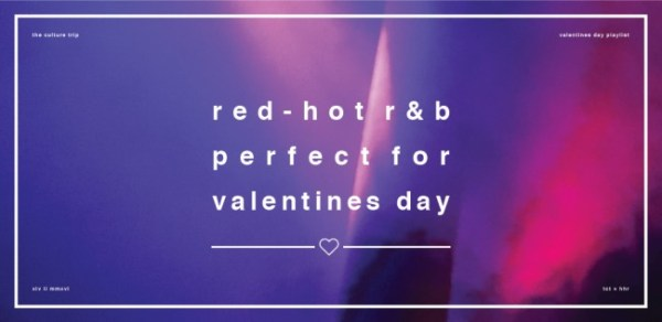 Red-Hot R&B Perfect For Valentine's Day