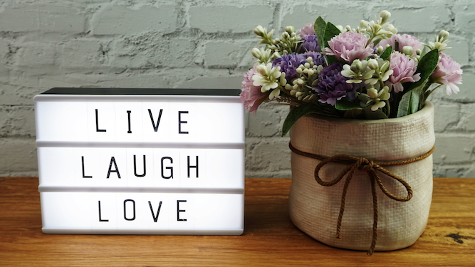 'Live, Laugh, Love': the inspirational phrases you put on the wall that make you look like an idiot