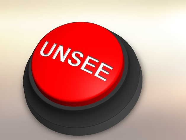 Unsee Button By Azuro Thingiverse