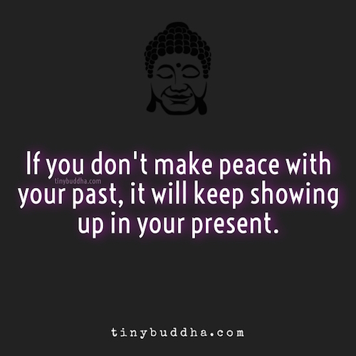 Make peace with your past