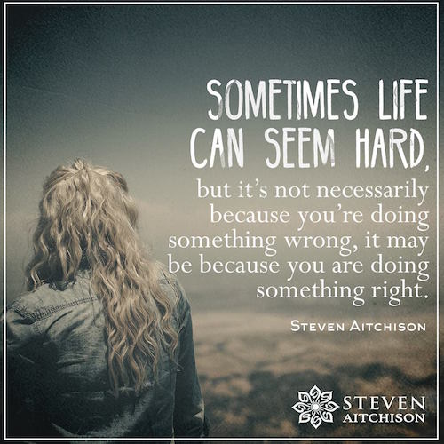 Life Hard Sometimes Quotes