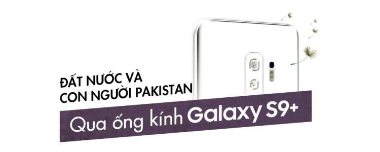 Pakistan tuyệt đẹp dưới lăng kính của Galaxy S9+ - Ảnh 14.