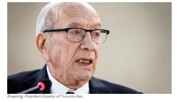 President Essebsi of Tunusia dies