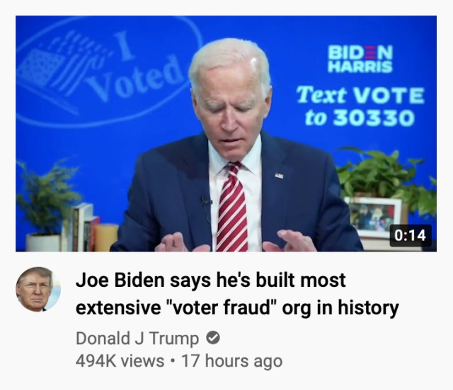 """Joe Biden appears in a YouTube screenshot of Donald Trump's channel, with the false headline """"Joe Biden says he's built the most extensive 'voter fraud' org in history."""""""