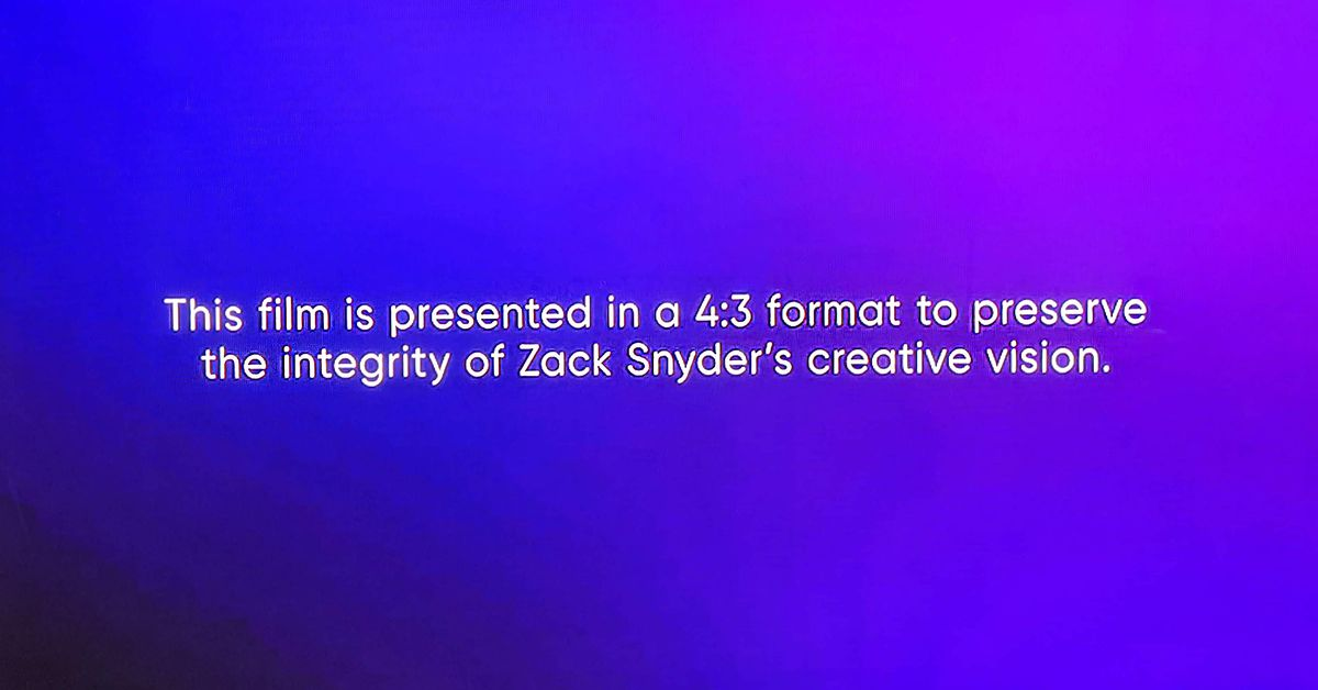 You will watch the Snyder Cut in 4:3 aspect ratio because HBO Max respects cinema