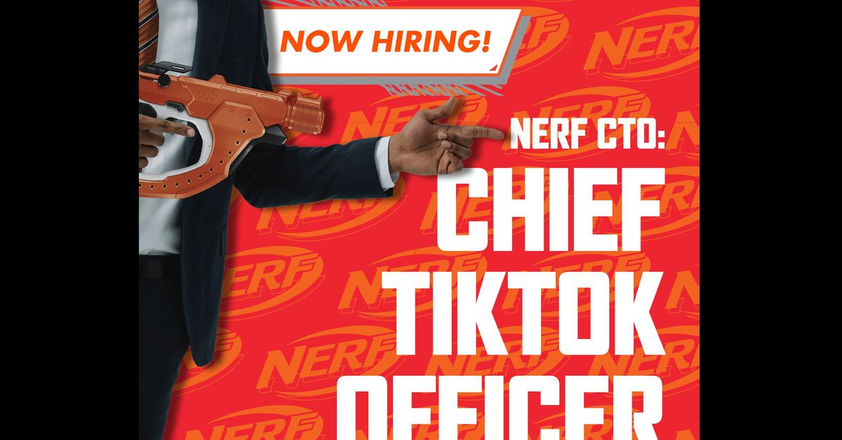 Nerf is hiring a chief TikTok officer, and my inner teen is drooling