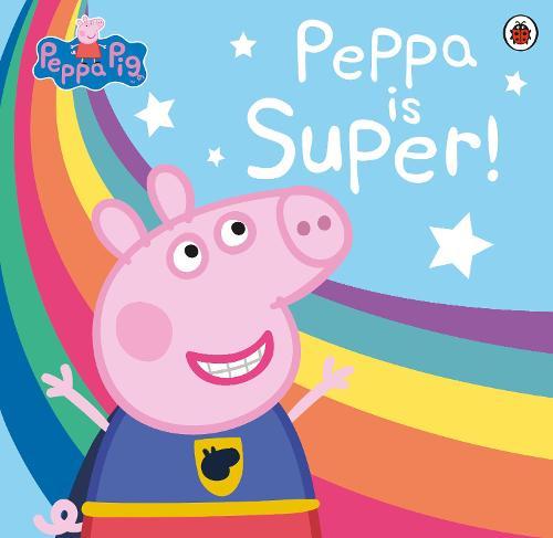 Peppa Pig Super Peppa By Peppa Pig Waterstones