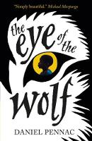 Daniel Pennac books and biography   Waterstones The Eye of the Wolf  Paperback