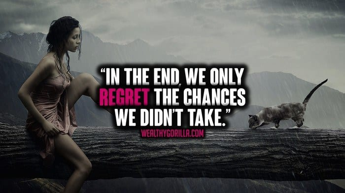 Done Things Wen Didnt Regret I Regret Chance Things I I Dont Had I Do I Have