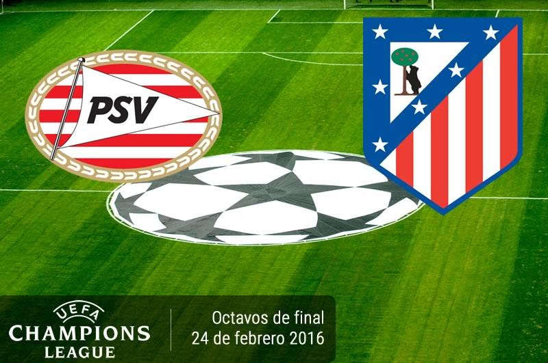 PSV vs Atlético Madrid, Octavos de Champions 2016 ¡En vivo por internet! - psv-vs-atletico-madrid-champions-league-2015-2016
