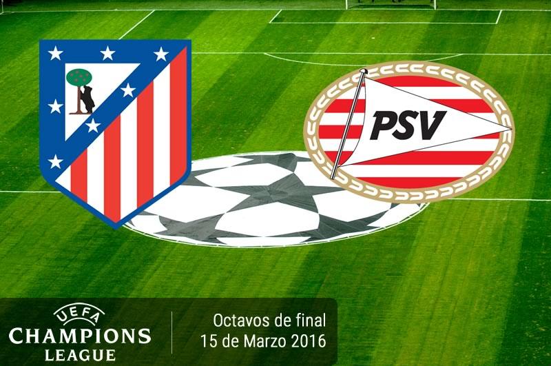 Atlético Madrid vs PSV, Champions League 2016 | Vuelta - atletico-madrid-vs-psv-en-champions-league-2015-2016