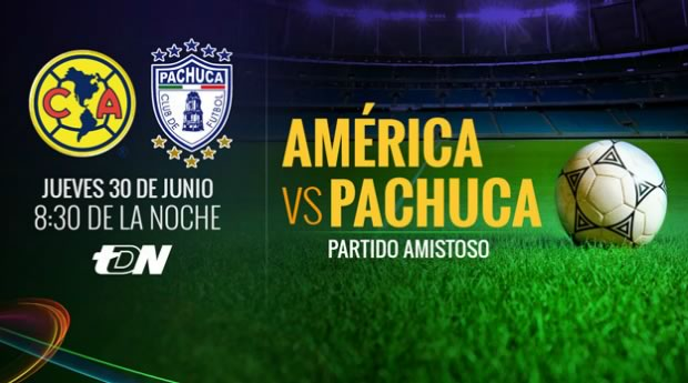 América vs Pachuca, Partido de Pretemporada 2016 - america-vs-pachuca-amistoso-2016-en-vivo