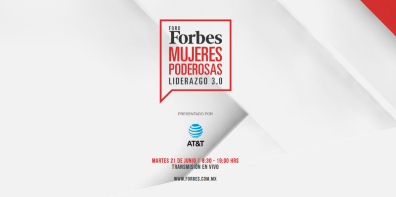 Foro Forbes Mujeres Poderosas: Liderazgo 3.0 podrá ser seguido vía streaming - forbes-mujeres-poderosas-liderazgo-3-0-800x398