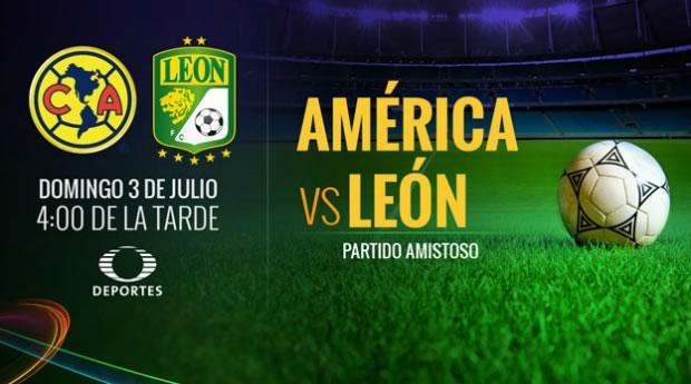 america vs leon en vivo amistoso 2016 América vs León, Partido Amistoso rumbo al Apertura 2016