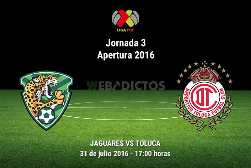 Jaguares vs Toluca, Fecha 3 del Apertura 2016   Resultado: 1-0 - jaguares-vs-toluca-apertura-2016