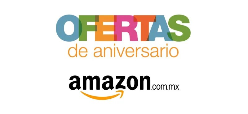 Último día de Ofertas de aniversario en Amazon.com.mx ¡Hay cientos de ofertas por aprovechar! - ofertas-amazon-mexico-aniversario