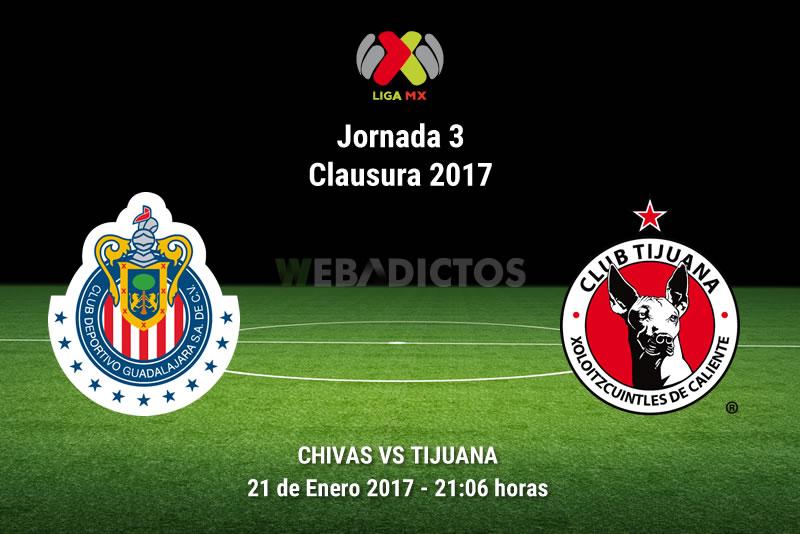Chivas vs Tijuana, Jornada 3 Clausura 2017 | Resultado: 0-1 - chivas-vs-tijuana-j3-clausura-2017