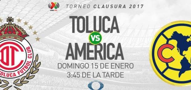 Toluca vs América, Jornada 2 Clausura 2017   Resultado: 2-1 - toluca-vs-america-clausura-2017-televisa-deporte