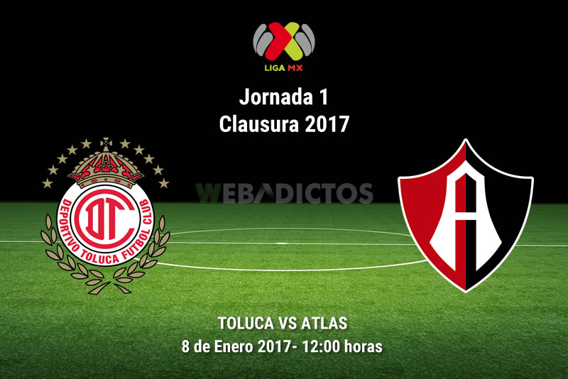 Toluca vs Atlas, Jornada 1 Clausura 2017 | Resultado: 4-1 - toluca-vs-atlas-clausura-2017