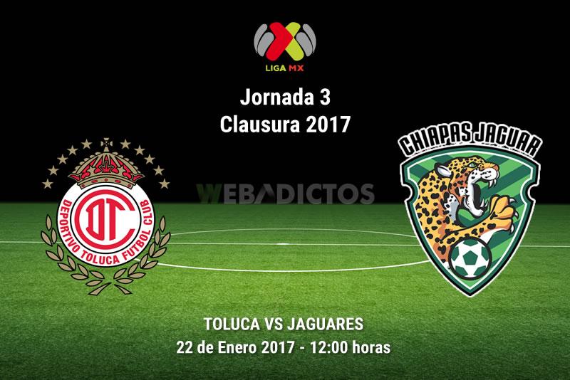Toluca vs Jaguares, Jornada 3 del Clausura 2017 | Resultado: 0-1 - toluca-vs-jaguares-j3-clausura-2017