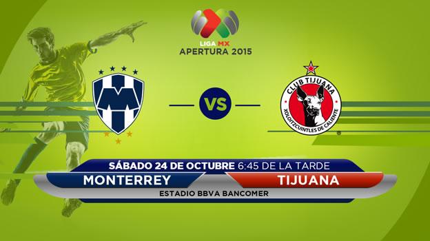 monterrey vs tijuana en vivo apertura 2015 Monterrey vs Tijuana, Jornada 14 del Apertura 2015