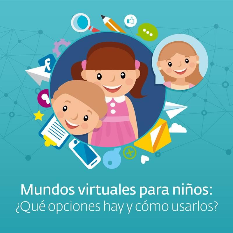Mundos virtuales para niños ¿Qué opciones seguras hay y cómo usarlos? - mundos-virtuales-para-ninos