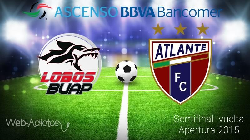 Lobos BUAP vs Atlante, Semifinal del Ascenso MX Apertura 2015 - lobos-buap-vs-atlante-semifinal-ascenso-mx-apertura-2015