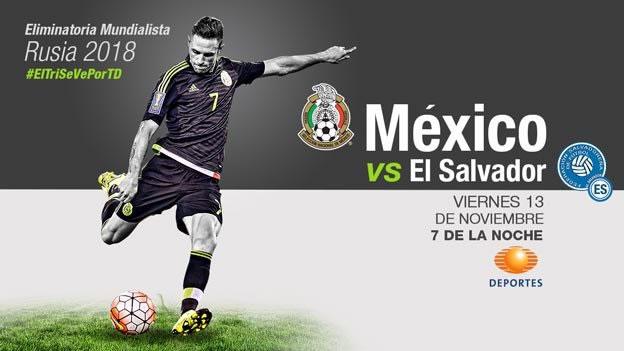 México vs Salvador, Eliminatorias Concacaf rumbo a Rusia 2018 - mexico-vs-el-salvador-en-vivo-televisa-eliminatorias-rusa-2018