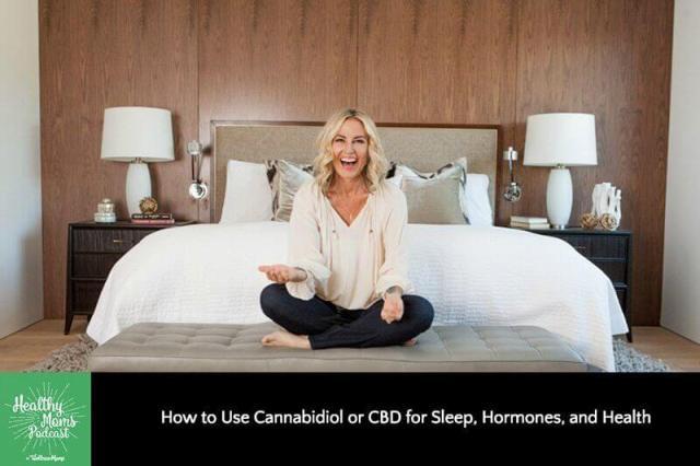 How to Use Cannabidiol or CBD for Sleep, Hormones, and Health
