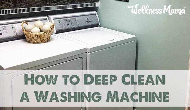 How to deep clean a washing machine naturally with wellness mama