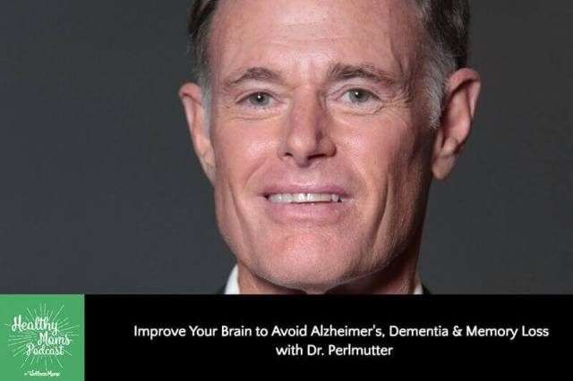 Improve Your Brain to Avoid Alzheimer's, Dementia & Memory Loss with Dr. Perlmutter