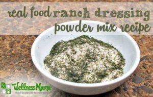 Real Food Ranch Dressing Powder Mix Recipe - Wellness Mama